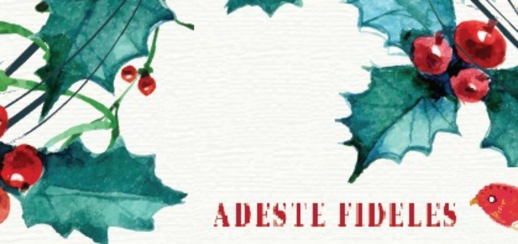 Вновь Рождество! И вновь Adeste Fideles!